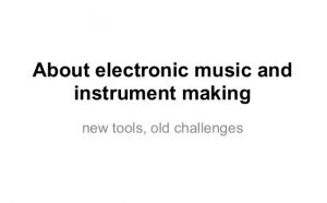 keynote – about electronic music and instrument making